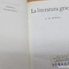 Libros de segunda mano: LA LITERATURA GRIEGA C.M. BOWRA EDIT FONDO DE CULTURA ECONÓMICA AÑO 1964. Lote 101285035