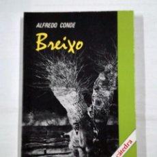 Libros de segunda mano: BREIXO. - ALFREDO CONDE. NOVELA CATEDRA. TDK168. Lote 101307727