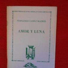 Libros de segunda mano: AMOR Y LUNA-FERNANDO GAMEZ-MATARO. Lote 101522895