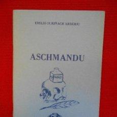 Libros de segunda mano: ASCHMANDU-EMILIO SURIÑACH. Lote 101523255