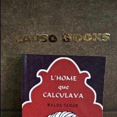 Libros de segunda mano: L`HOME QUE CALCULAVA. MALBA THAN. MAGRANA BUTXACA 1ª EDICION 2008. UNA NARRACIO FASCINANT I DIVERTID. Lote 101545487