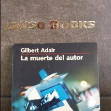 Libros de segunda mano: LA MUERTE DEL AUTOR. GILBERT ADAIR. PENINSULA - NARRATIVA 1995.. Lote 101702351