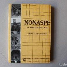 Libros de segunda mano: NONASPE, LA VILETA REGALADA, GABRIEL ALBIAC, GRUPO CULTURAL CASPOLINO, 1991. Lote 101733767