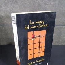 Libros de segunda mano: LOS AMIGOS DEL CRIMEN PERFECTO. ANDRES TRAPIELLO. . Lote 101749479