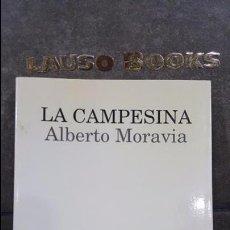 Libros de segunda mano: LA CAMPESINA. ALBERTO MORAVIA. LUMEN PRIMERA EDICION 1993. . Lote 101837099