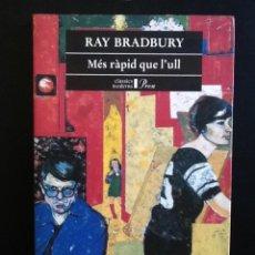 Libros de segunda mano: MÉS RÀPID QUE L'ULL - RAY BRADBURY - PRIMERA EDICIÓN - DESCATALOGADO. Lote 101878719