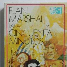 Libros de segunda mano: PLAN MARSHAL PARA CINCUENTA MINUTOS.ANGEL PALOMINO.. Lote 101946523