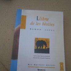 Libros de segunda mano: LIBRO LLIBRE DE LES BÈSTIES RAMON LLULL 2005 BROMERA L-16518. Lote 102016139