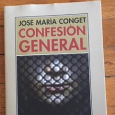 Libros de segunda mano: JOSÉ MARÍA CONGET: CONFESIÓN GENERAL. Lote 102089171