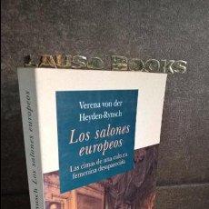 Libros de segunda mano: LOS SALONES EUROPEOS: LAS CIMAS DE UNA CULTURA FEMENINA DESAPARECIDA. VERENA VON DER HEYDEN -RYNSCH.. Lote 102217455