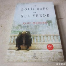 Livres d'occasion: ELOY MORENO - EL BOLIGRAFO DE GEL VERDE - ESPASA 2011. Lote 114606184