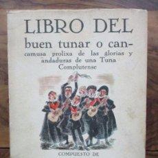 Libros de segunda mano: . LIBRO DEL BUEN TUNAR..D. EMILIO DE LA CRUZ Y AGUILAR. 1967. PRIMERA EDICIÓN.. Lote 102333691