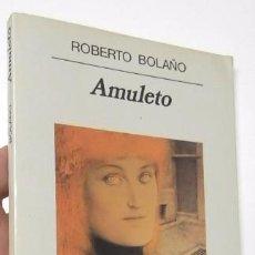 AMULETO - ROBERTO BOLAÑO (ANAGRAMA, 1999, 1ª EDICIÓN)
