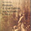 Libros de segunda mano: HERMANO, EL GRAN ESPÍRITU NOS HA CREADO A TODOS. Lote 102644383