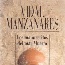 Libros de segunda mano: VIDAL MANZANARES - LOS MANUSCRITOS DEL MAR MUERTO - ALIANZA CIEN EDITORIAL 1994 . Lote 102647411