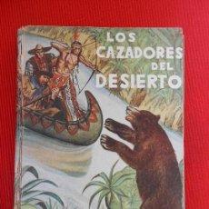 Libros de segunda mano: LOS CAZADORES DEL DESIERTO. Lote 102915507