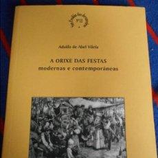 Libros de segunda mano: A ORIXE DAS FESTAS MODERNAS E CONTEMPORANEAS. ADOLFO DE ABEL VILELA. SAN FROILAN DOS DEVANCEIROS, Nº. Lote 103116707