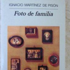 Libros de segunda mano: FOTO DE FAMILIA - IGNACIO MARTÍNEZ DE PISÓN. Lote 103136239