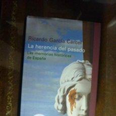 Libros de segunda mano: LA HERENCIA DEL PASADO. LAS MEMORIAS HISTÓRICAS DE ESPAÑA. - GARCÍA CÁRCEL, RICARDO. Lote 103219991