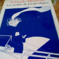 Libros de segunda mano: LA CIUDAD DE LOS PRODIGIOS / MENDOZA, EDUARDO SEIX BARRAL. Lote 103342707