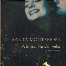 Libros de segunda mano: A LA SOMBRA DEL OMBÚ - SANTA MONTEFIORE. Lote 130846925
