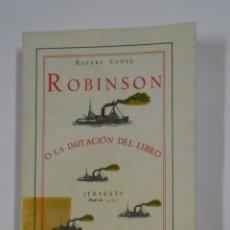 Libros de segunda mano: ROBINSON A O LA IMITACION DEL LIBRO. RAFAEL CONTE. TRIESTE. TDK19. Lote 103427759