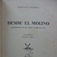 Libros de segunda mano: DESDE EL MOLINO. IMPRESIONES DE UN VIAJE A PARÍS EN 1894. SANTIAGO RUSIÑOL. ILUSTR. RAMÓN CASAS.1945. Lote 103507183