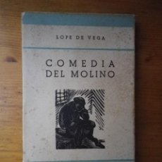 Libros de segunda mano: COMEDIA DEL MOLINO LOPE DE VEGA EDITORIAL JUVENTUD 1944. Lote 103605847