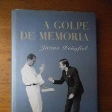 Libros de segunda mano: A GOLPE DE MEMORIA JAIME PEÑAFIEL ESPASA CALPE 2007. Lote 103695503