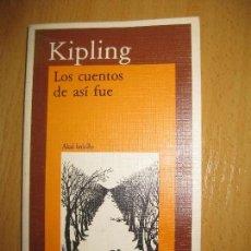 Libros de segunda mano: LOS CUENTOS DE ASI FUE. RUDYARD KIPLING. EDICIONES AKAL 1987. Lote 103697167