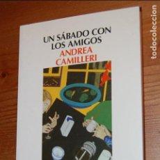 Libros de segunda mano: UN SÁBADO CON LOS AMIGOS. ANDREA CAMILLERI. Lote 103724907