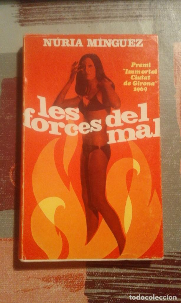 LES FORCES DEL MAL - NÚRIA MÍNGUEZ - PREMI IMMORTAL CIUTAT DE GIRONA 1969 (Libros de Segunda Mano (posteriores a 1936) - Literatura - Narrativa - Otros)