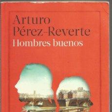 Libros de segunda mano: ARTURO PEREZ-REVERTE. HOMBRES BUENOS. DEBOLSILLO. Lote 103729955