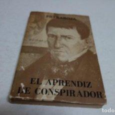 Libros de segunda mano: PIO BAROJA. EL APRENDIZ DE CONSPIRADOR. Lote 103731675