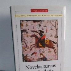 Libros de segunda mano: NOVELAS TURCAS DE CABALLERIA. LITERATURAS ORIENTALES. COLECCION JUAN VERNET.CIRCULO DE LECTORES 1999. Lote 103927299