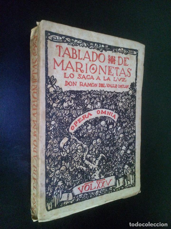 TABLADO DE MARIONETAS LO SACA A LA LUZ DON RAMON DEL VALLE INCLAN / OPERA OMNIA VOL XXV (Libros de Segunda Mano (posteriores a 1936) - Literatura - Narrativa - Otros)