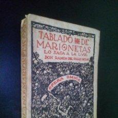 Libros de segunda mano: TABLADO DE MARIONETAS LO SACA A LA LUZ DON RAMON DEL VALLE INCLAN / OPERA OMNIA VOL XXV. Lote 103934011