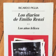 Libros de segunda mano: RICARDO PIGLIA: LOS DIARIOS DE EMILIO RENZI, VOL. II, LOS AÑOS DIFÍCILES. Lote 103938515