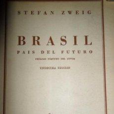Libros de segunda mano: BRASIL, PAÍS DEL FUTURO, STEFAN ZWEIG, COLECCIÓN AUSTRAL. Lote 103952055