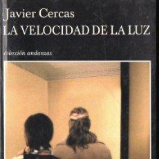 Libros de segunda mano: JAVIER CERCAS : LA VELOCIDAD DE LA LUZ (TUSQUETS, 2005) PRIMERA EDICIÓN. Lote 103952267
