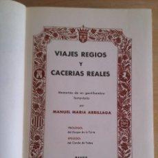 Libros de segunda mano: VIAJES REGIOS Y CACERIAS REALES. MANUEL MARIA ARRILLAGA.. Lote 103952739