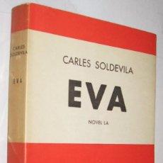 Libros de segunda mano: EVA - CARLES SOLDEVILA - EN CATALAN *. Lote 103953103