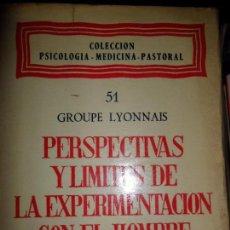 Libros de segunda mano: PERSPECTIVAS Y LÍMITES DE LA EXPERIMENTACIÓN CON EL HOMBRE, ED. RAZÓN Y FE. Lote 103953587