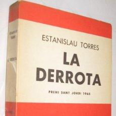 Libros de segunda mano: LA DERROTA - ESTANISLAU TORRES - EN CATALAN *. Lote 103954591