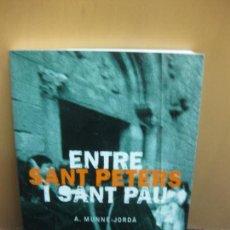 Libros de segunda mano: ENTRE SANT PETERS I SANT PAU. - A. MUNNE-JORDA. EDI-LIBER EDITORIAL 1ª EDICIO 1999. Lote 103955755