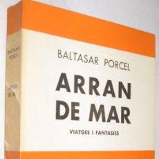 Libros de segunda mano: ARRAN DE MAR - BALTASAR PORCEL - EN CATALAN *. Lote 103955971