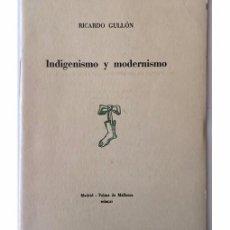 Libros de segunda mano: INDIGENISMO Y MODERNISMO. Lote 103969619