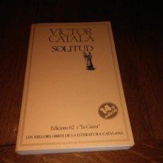 Libros de segunda mano: SOLITUD, VICTOR CATALÀ (CATERINA ALBERT), 1979. Lote 103899655