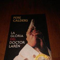 Libros de segunda mano: LA GLÒRIA DEL DOCTOR LARÉN, PERE CALDERS, 1994. Lote 103899659