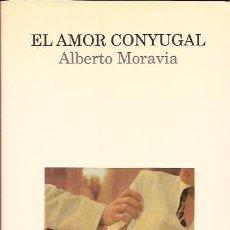 Libros de segunda mano: NOVELA-EL AMOR CONYUGAL ALBERTO MORAVIA EDIT- LUMEN 1995. Lote 104049055